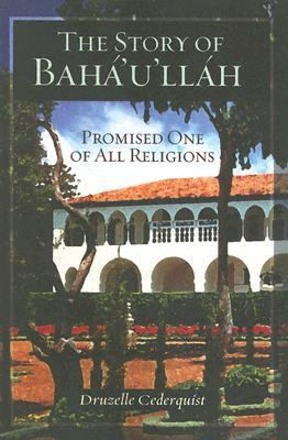 Story of Baha'u'llah, Promised One of All Religions