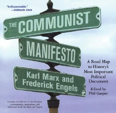 Communist Manifesto A Road Map to History's Most Important Political Document