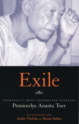 Exile Pramoedya Ananta Toer in Conversation with Andre Vltchek and Rossie Indira
