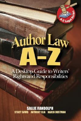 Author Law A to Z A Desktop Guide to Writers' Rights and Responsibilities
