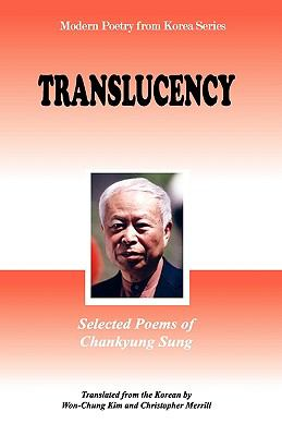 Translucency : Selected Poems of Chankyung Sung