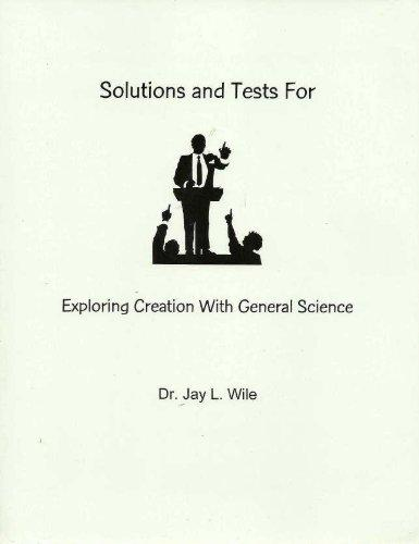 Solutions and Tests for Exploring Creation with General Science