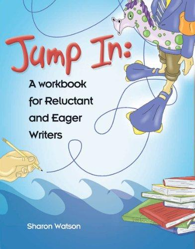 Jump In: A Workbook for Reluctant and Eager Writers (student workbook only)