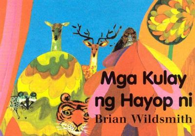 Brian Wildsmith's Animal Colors (Tagalog)