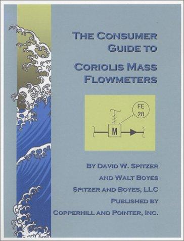 The Consumer Guide to Coriolis Mass Flowmeters