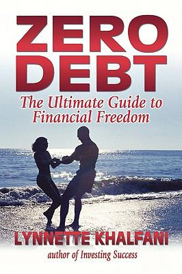 Zero Debt The Ultimate Guide To Financial Freedom - Khalfani, Lynnette, Advantage World Press Staff pdf epub