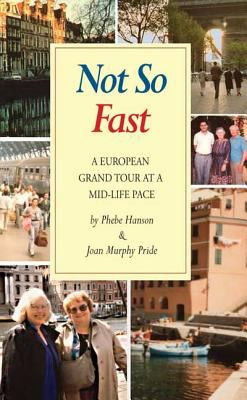 Not So Fast A European Grand Tour at a Mid-life Pace