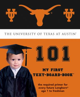 University of Texas at Austin 101 My First Text-Board-Book