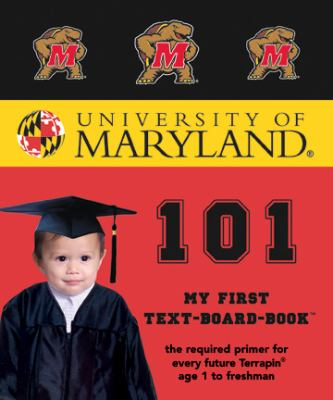 University of Maryland 101 (My First Text-Board-Book) (My First Text Board Books)