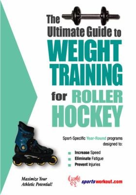 Ultimate Guide to Weight Training for Roller Hockey