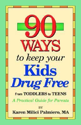 90 Ways To Keep Your Kids Drug Free