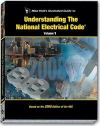 Mike Holt's Illustrated Guide to Understanding the NEC Volume 1 Textbook 2008 Edtion