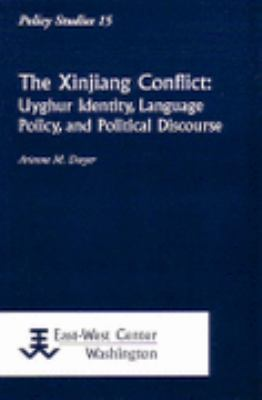 Xinjiang Conflict: Uyghur Identity, Language Policy, and Political Discourse