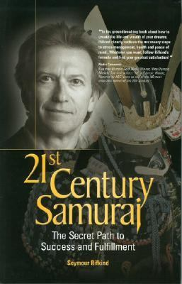 21st Century Samurai The Secret Path To Success And Fulfillment