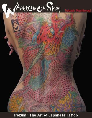 Written On Skin Irezumi The Art Of Japanese Tattoo