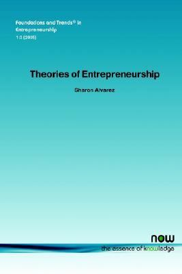 Theories of Entrepreneurship Alternative Assumptions And the Study of Entrepreneurial Action