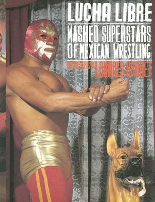 Lucha Libre Masked Superstars Of Mexican Wrestling