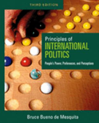 PRINCIPLES OF INTERNATIONAL POLITICS People's Power, Preferences, And Perceptions