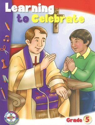 Learning to Celebrate Faith Activities for Catholic Kids