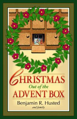 Christmas Out of the Advent Box Reclaiming Christmas for Fun, Faith, and Family
