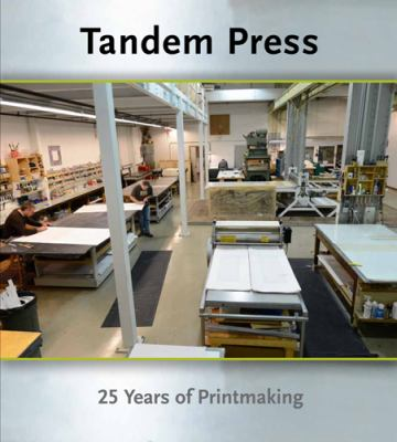 Tandem Press : 25 Years of Printmaking