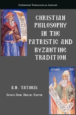 Christian Philosophy in the Patristic and Byzantine Tradition