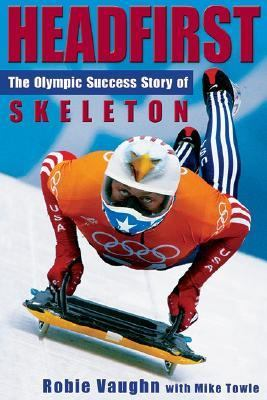 Headfirst The Olympic Success Story of Skeleton