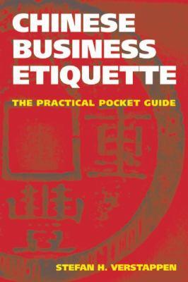 Chinese Business Etiquette: The Practical Pocket Guide - Verstappen, Stefan H. pdf epub
