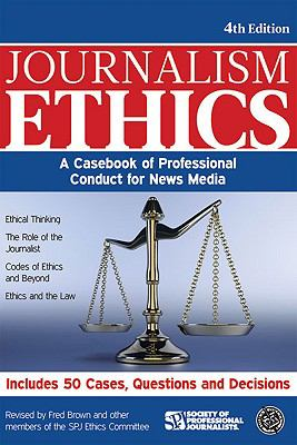 Journalism Ethics: A Casebook of Professional Conduct for News Media (Journalistic Style Guides)