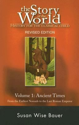 Story of the World, History for the Classical Child Ancient Times  from the Earliest Nomads to the Last Roman Emperor