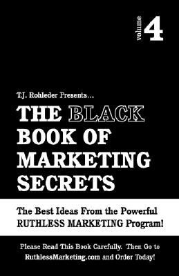 Black Book of Marketing Secrets, Vol. 4