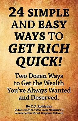 24 Simple And Easy Ways To Get Rich Quick! - Rohleder, T. J. pdf epub