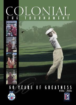 Colonial The Tournament, Sixty Years of Greatness