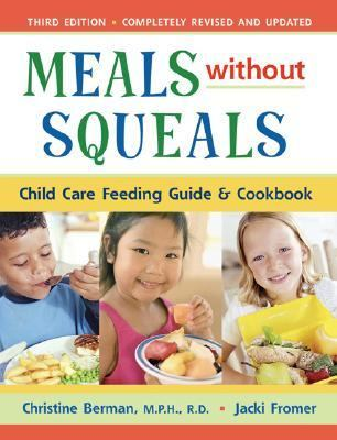 Meals Without Squeals Child Care Feeding Guide and Cookbook