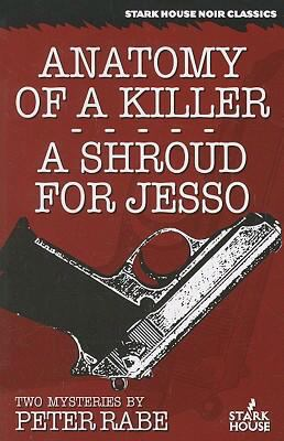 Anatomy of a Killer / A Shroud for Jesso