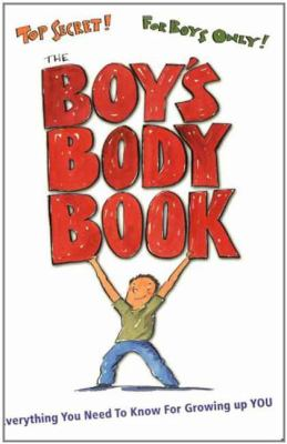 Boy's Body Book Everything You Need to Know for Growing Up You