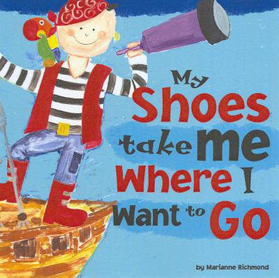 My Shoes Take Me Where I Want to Go