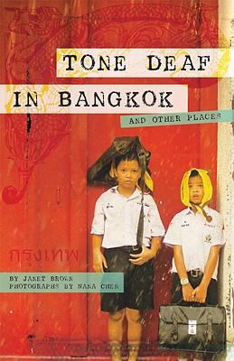 Tone Deaf in Bangkok: And Other Places