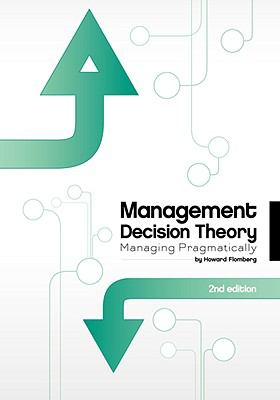 Management Decision Theory: Managing Pragmatically