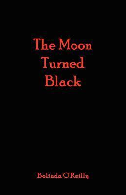 The Moon Turned Black