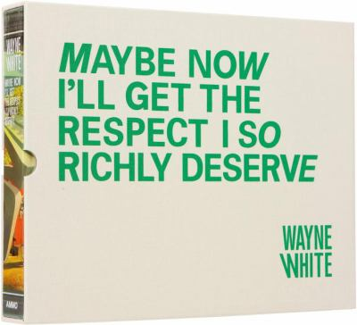 Wayne White Limited Edition 4 with Print: Maybe Now I'll Get the Respect I So Richly Deserve (Limited)