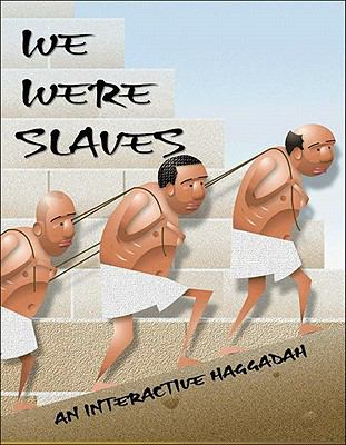 We Were Slaves: An Interactive Haggadah