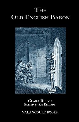 The Old English Baron: A Gothic Story, with Edmond, Orphan of the Castle