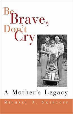 Be Brave, Don't Cry: A Mother's Legacy