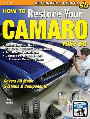 How to Restore Your Camaro 1967-1969 (Restoration How to)