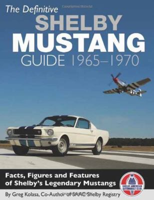 Definitive Shelby Mustang Guide : 1965-70
