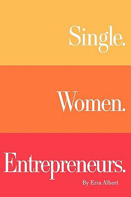 Single. Women. Entrepreneurs.