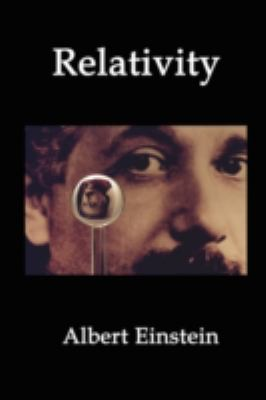 Relativity: Einstein's Theory of Spacetime, Time Dilation, Gravity, and Cosmology