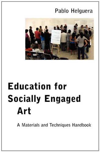 Education for Socially Engaged Art: A Materials and Techniques Handbook (French Edition)