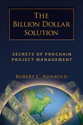 The Billion Dollar Solution: Secrets of ProChain Project Management - Newbold, Robert pdf epub